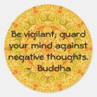 Be vigilant; guard your mind against negative..... classic round sticker