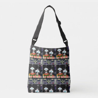 Be Weird Crossover bag