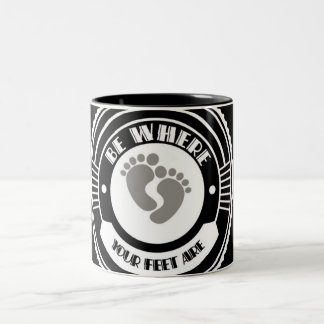 Be Where Your Feet Are - Two-Tone Mug