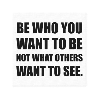 Be Who You Want To Be Canvas Print