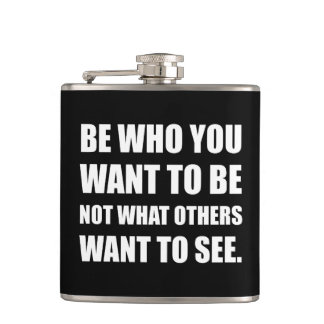 Be Who You Want To Be Hip Flask