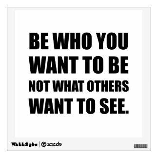 Be Who You Want To Be Wall Sticker