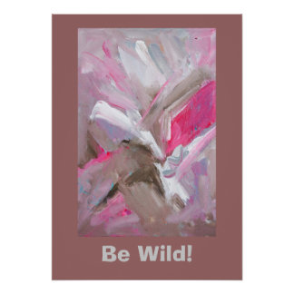 Be Wild! Abstract Art Poster