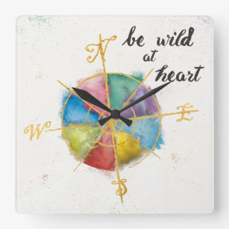 Be Wild At Heart Quote With Colorful Gilded Compas Square Wall Clock