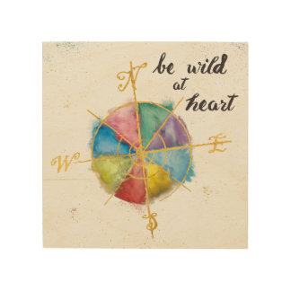 Be Wild At Heart Quote With Colorful Gilded Compas Wood Wall Art