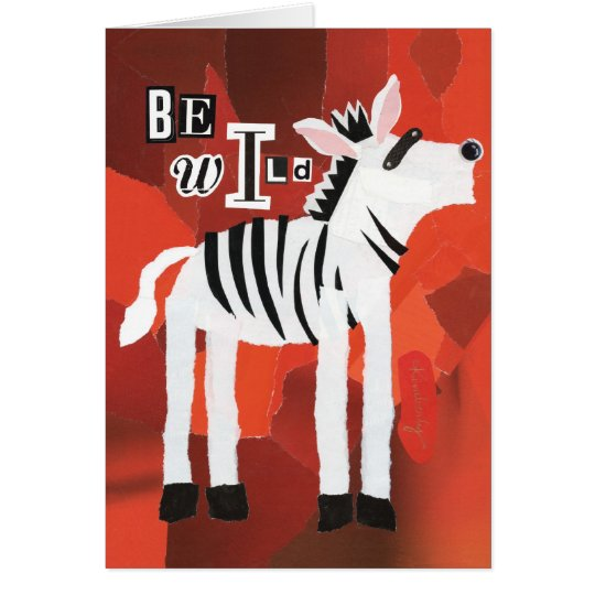 Be Wild Greeting Card