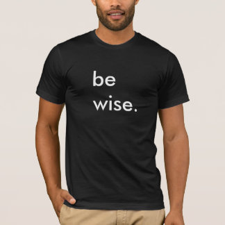 Be Wise Black T-Shirt