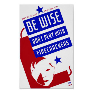 Be Wise - Firecracker Safety Vintage WPA Poster