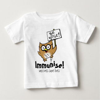 Be Wise! Immunise! Baby T-Shirt