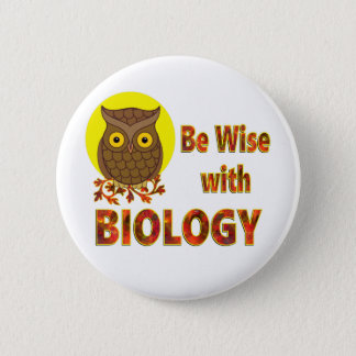Be Wise With Biology 2 Inch Round Button