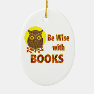 Be Wise With Books Ceramic Oval Ornament