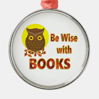 Be Wise With Books Silver-Colored Round Ornament