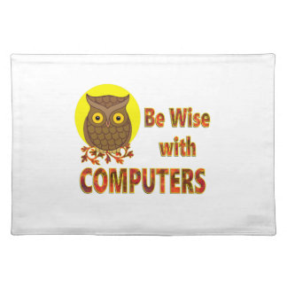 Be Wise With Computers Placemat