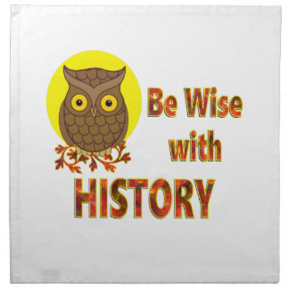 Be Wise With History Napkin