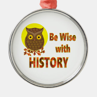 Be Wise With History Silver-Colored Round Ornament