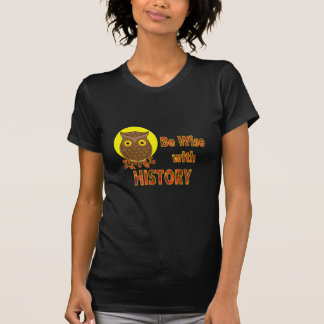 Be Wise With History T-Shirt