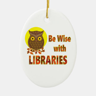 Be Wise With Libraries Ceramic Oval Ornament