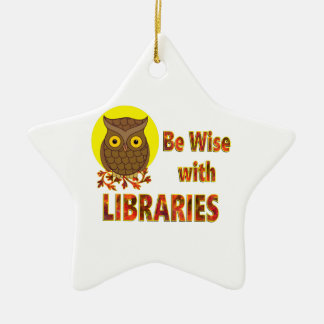 Be Wise With Libraries Ceramic Star Ornament