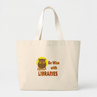 Be Wise With Libraries Large Tote Bag