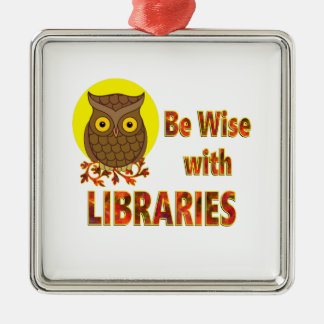 Be Wise With Libraries Silver-Colored Square Ornament