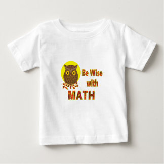 Be Wise With Math Baby T-Shirt