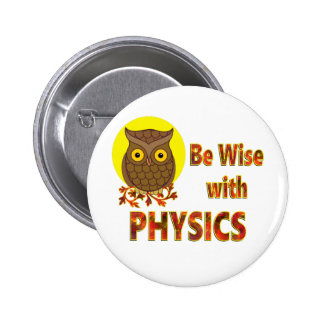 Be Wise With Physics 2 Inch Round Button