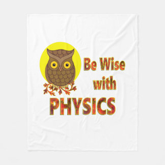 Be Wise With Physics Fleece Blanket