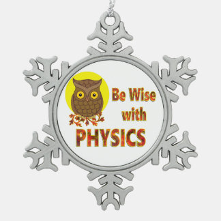 Be Wise With Physics Pewter Snowflake Ornament