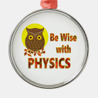 Be Wise With Physics Silver-Colored Round Ornament