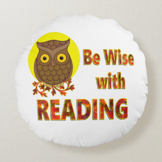 Be Wise With Reading Round Pillow