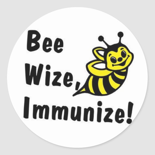 Be Wize Immunize! Classic Round Sticker