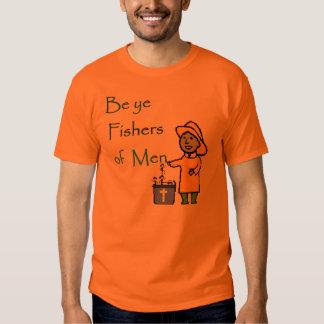 Be ye Fishers of Men T-shirts