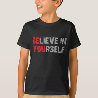 Be You (Believe in Yourself) Merchandise T-Shirt