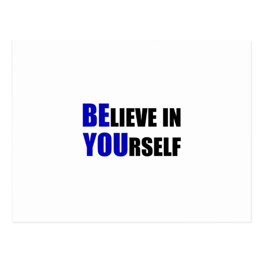 Be You. Believe In Yourself Postcard