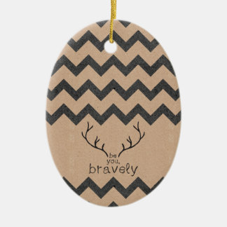 Be you, Bravely Ceramic Ornament