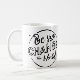 Be You, Change the World Mug