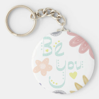 Be You. Pastel word and flower design Keychain