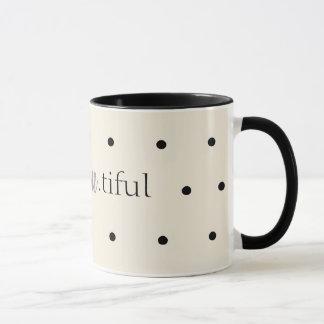 """Be.you.tiful"" Polkadot mug"