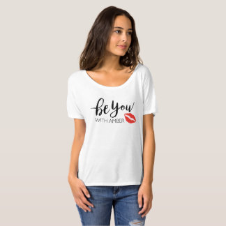 Be You with Amber T-Shirt