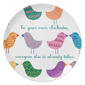 Be Your Own Chickadee Plate