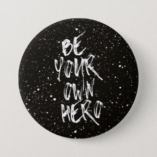 Be Your Own Hero (Black) Quote 3 Inch Round Button