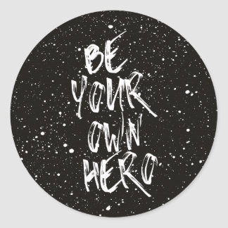 Be Your Own Hero (Black) Quote Classic Round Sticker