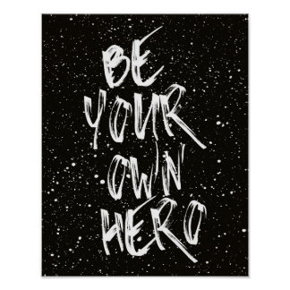 Be Your Own Hero (Black) Quote Poster