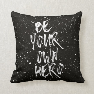 Be Your Own Hero (Black) Quote Throw Pillow