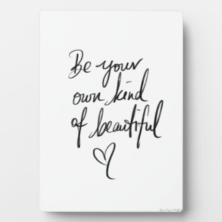 Be Your Own Kind of Beautiful 5x7 with Easel Plaque