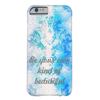 Be Your Own Kind of Beautiful Barely There iPhone 6 Case