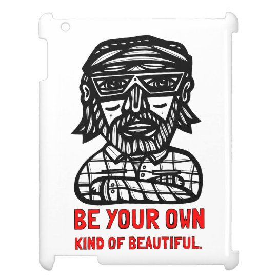"""Be Your Own Kind of Beautiful"" iPad Case"