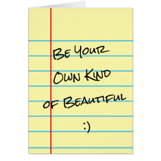 """Be Your Own Kind of Beautiful"" Legal Pad Card"