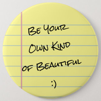 """Be Your Own Kind of Beautiful"" LegalPad Button"