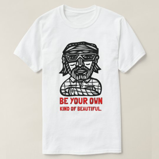 """Be Your Own Kind of Beautiful"" Men's T-Shirt"